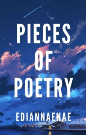 Pieces of Poetry by ediannaenae