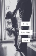 Find Our Way Back - T.H by calliebode
