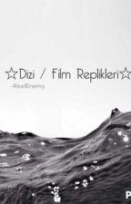 Dizi / Film Replikleri ☆ by RealEnemy