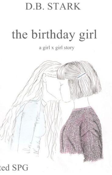 The Birthday Girl (gxg one shot spg)