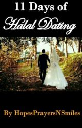 11 Days of Halal Dating by HopesPrayersNSmiles