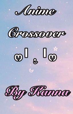 Đọc truyện Anime Crossover _ By Kanna