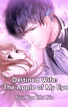 Destined Wife: The Apple of My Eye by suzy_reighn21