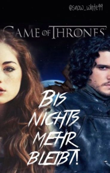 Game of Thrones-Bis nichts mehr bleibt(Jon Schnee FF)