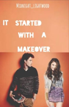 It Started With a Make-Over by midnight_lightwood