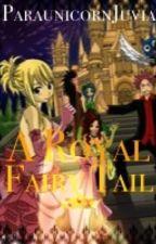 A Royal Fairy Tail (fanfiction) by makkachicken69