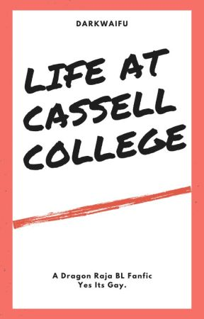 Life At Cassell College (A BL Dragon Raja Fanfic) by DarkWaifu