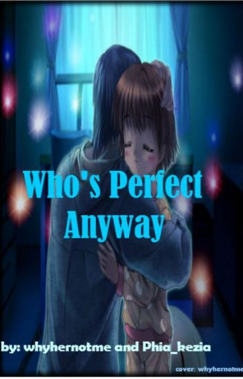 Whos Perfekt who s anyway one bookeater wattpad