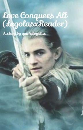 Love Conquers All ( Legolas x Reader)  by quirkylegxlas