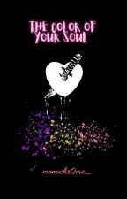 The Color Of Your Soul (Collection of short stories) by NawsheenSadia