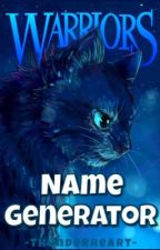 Warriors Name Generator by -Thunderheart-