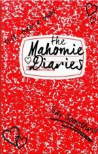 The Mahomie Diaries by PrincessMahone