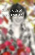 Sad truth of immigration by Bree1000