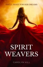 Spirit Weavers ¦ NaNoWriMo 2020 by Carolyn_Hill