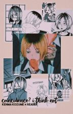 𝐜𝐨𝐢𝐧𝐜𝐢𝐝𝐞𝐧𝐜𝐞? 𝐢 𝐭𝐡𝐢𝐧𝐤 𝐧𝐨𝐭 || Kenma.k × reader by okeijisureee_