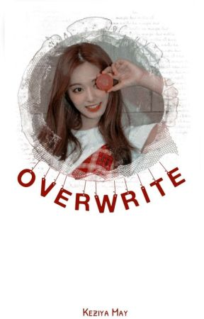 「 OVERWRITE 」 by Chaeyoungest