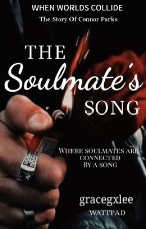 When Worlds Collide: The Soulmate's Song  by gracegxlee