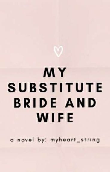 My Substitute Bride and Wife (Completed)