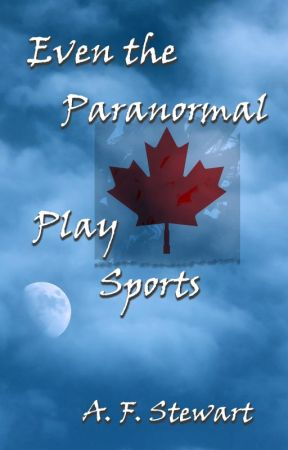 Even the Paranormal Play Sports by AnitaStewart7