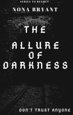The Allure of Darkness by nnabryant