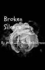 Broken Silence by Wait_I_Am_Belladonna