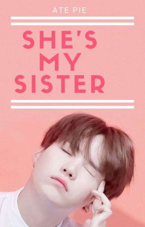 She's my sister || □ by Binibining_psalmxx