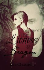 The Lioness and the Dragon (One Shots) by parattoxic