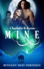 Mine (Published in eBook) AmazonKindle, iBooks, Smashwords, Kobo, Barnes & Noble by BethanyShayPorteous