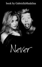 Never || Luke Hemmings ~ IN CURS DE EDITARE~ by GabbHemmings