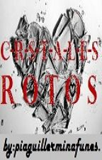 CRISTALES ROTOS by PiaGuillerminaFunes