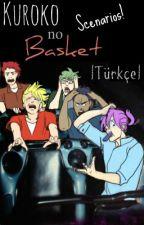 Kuroko no Basket Scenarios! - |Türkçe| by aerosai