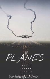 Planes by NotSoGinger_Weasly