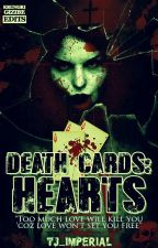 Death Cards: HEARTS [ON-GOING EDITING] by tj_imperial