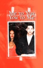Me to You, You to Me ↡ Rihanna & Taecyeon Fanfiction  by ThelovelyAngels