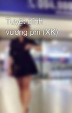 Tuyệt đỉnh vương phi (XK) by ThahHuyen