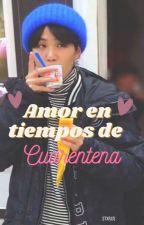 Amor en Tiempos de Cuarentena 》Yoongi y Tú《 by stxrjjs