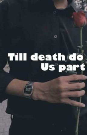 Till Death Do Us Part by Anothergir1