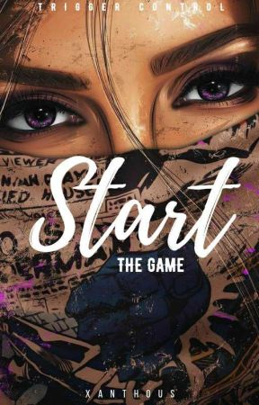 Start the game (TRIGGER CONTROL SERIES #1) by ChelseaBritanico