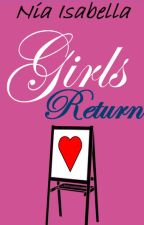 Girls Return [Girls Talk #2] [LGBTQ+] ✓ by tennasmith