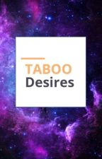 Taboo Desires by StormWriter128