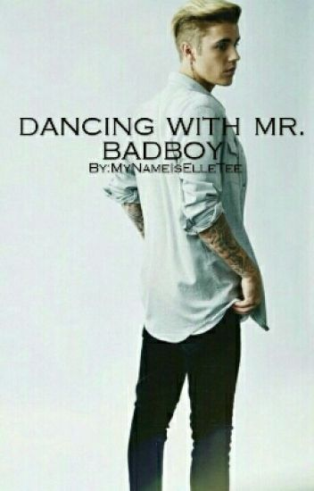 Dancing With Mr. Badboy