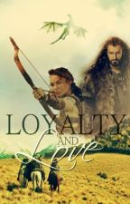 Loyalty and Love (Hobbit FanFic) by MasterOfScience