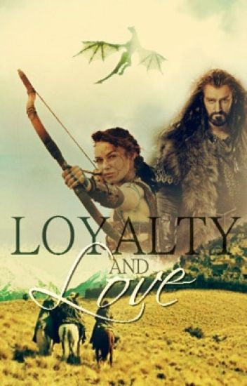 Loyalty and Love (Hobbit FanFic)