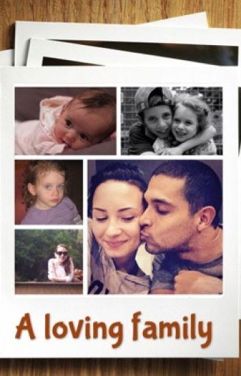 a loving family- a demi lovato fanfic