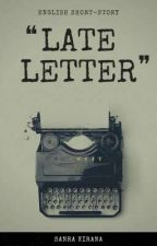 Late Letter [ENG] ✓ by antareSankey