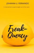Freak-Quency by YellowIsMyNewHappy