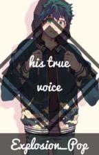 His True Voice (BakuDeku) by Explosion_Pop
