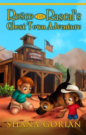 Rosco the Rascal's Ghost Town Adventure - A Free Preview by ShanaGorian