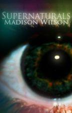 Supernaturals by MaddiWilson