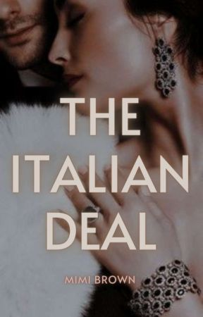 The Italian Deal | 18+ [ongoing] by WomanBehindWords